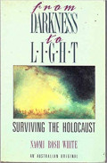 From Darkness to Light : Surviving the Holocaust