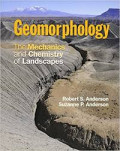 Geomorphology: The Mecanics and Chemistry of Landscapes