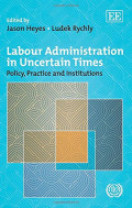 Labour Administration in Uncertain Times: Policy, practice and institution