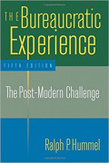 THE BUREAUCRATIC EXPERIENCE : The Post-Modern Challenge